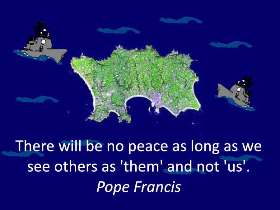 """Map of Jersey surrounded by battleships, with Pope Francis' statement 'There will be no peace as long as we see others as """"them"""" and not """"us""""'"""